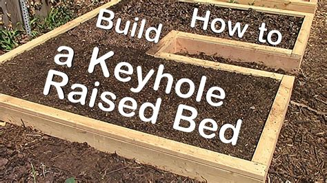 build  keyhole raised garden bed youtube