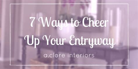 7 Ways To Cheer Up Your Family by 7 Ways To Cheer Up Your Entryway A Clore Interiors