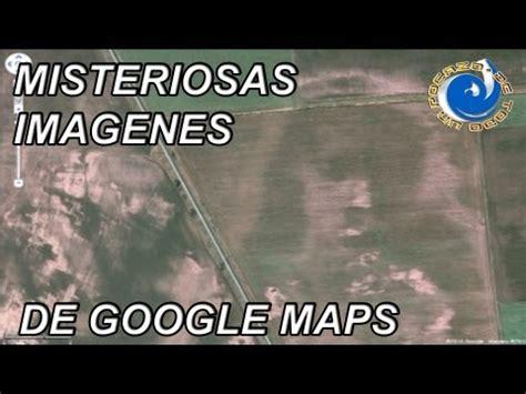 imagenes raras y misteriosas misteriosas imagenes de google maps xilfy com