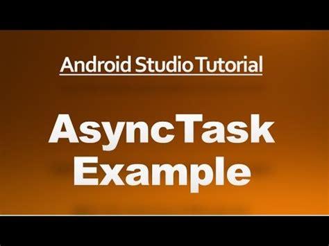 Android Studio Asynctask Tutorial | android studio tutorial 65 asynctask exle youtube