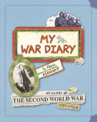 libro my secret war diary my secret war diary by flossie albright my history of the second world war 1939 1945