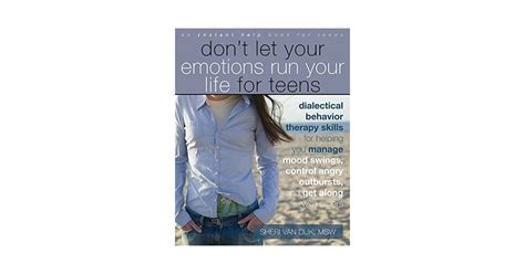 don t let your emotions run your life for teens dialectical behavior therapy skills for helping you manage mood swings control angry outbursts and with others instant help book for teens ebook don t let your emotions run your life dialectical