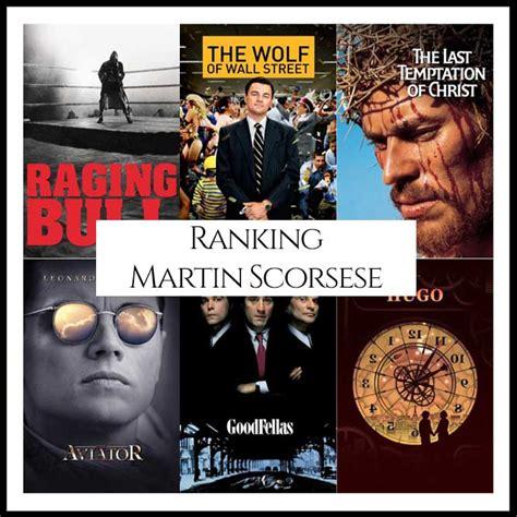 martin scorsese director ranking all of director martin scorsese s movies cinema