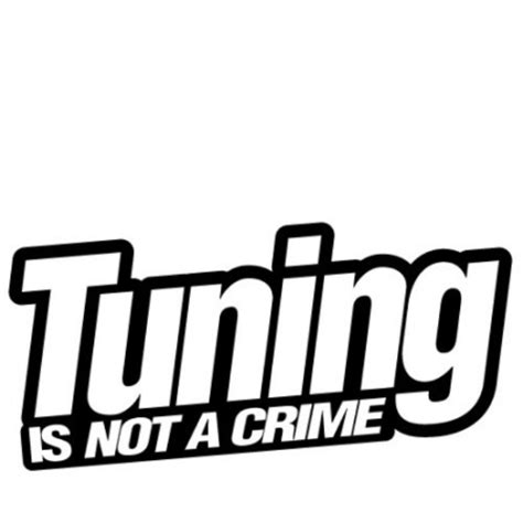 Tuning Aufkleber by Car Decals Stickers Tuning Is Not A Crime Jdm Car
