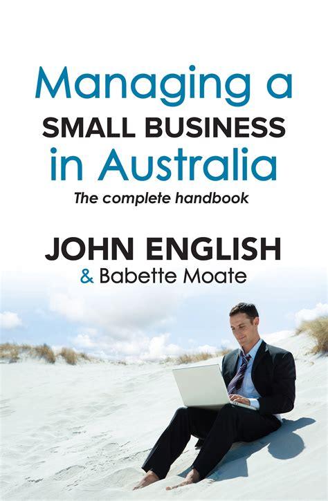 Small Home Business Australia Managing A Small Business In Australia W