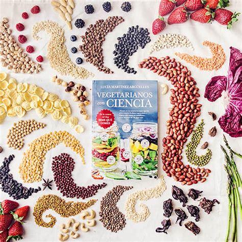 libro vegetarianos con ciencia libro vegetarianos con ciencia de luc 237 a mart 237 nez www dimequec libro cocina vegana