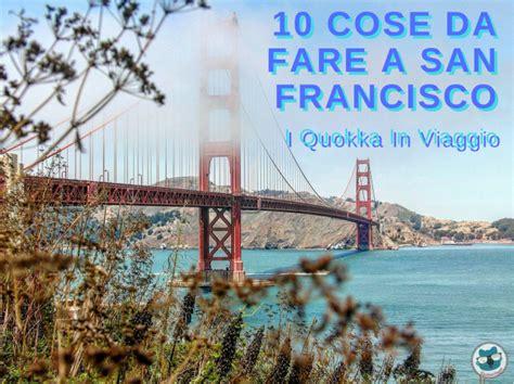 10 cose da fare a san francisco i quokka in viaggio
