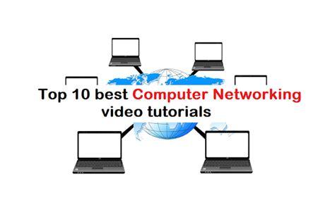 tutorial video networking top 10 best computer networking video tutorials learn