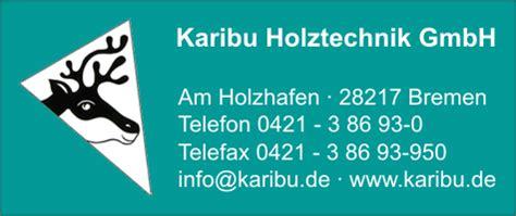 Karibu Holztechnik Bremen by Karibu Holztechnik Gmbh In Bremen Branche N