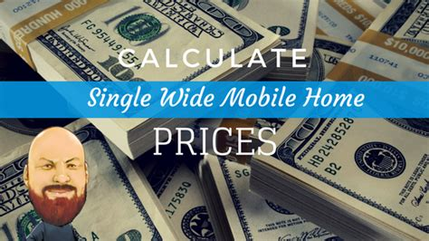 calculate single wide mobile home prices for buying or selling