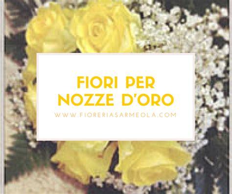 testo oro fiori per anniversario nozze oro quali fiori regalare