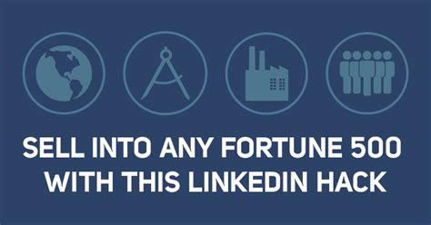 sell hack how to sell into any fortune 500 with this linkedin hack