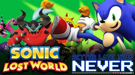 Globe Watcha Week Later Better Than Never by Sonic Lost World Wii U Better Late Than Never