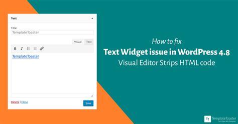 text layout wordpress plugin how to fix text widget issue in wordpress 4 8 visual