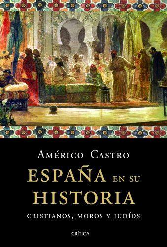 libro moros y cristianos moors espa 241 a en su historia cristianos moros y jud 237 os p 250 blico libros