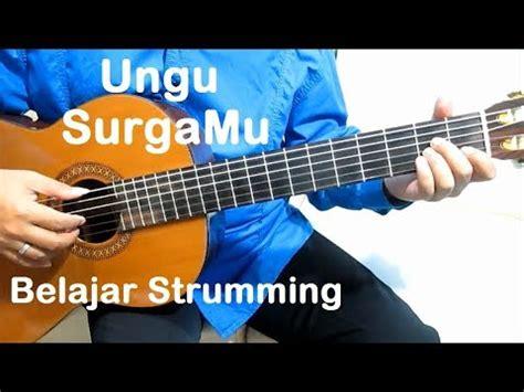 belajar kunci gitar ungu surgamu genjrengan ungu surgamu belajar gitar strumming untuk