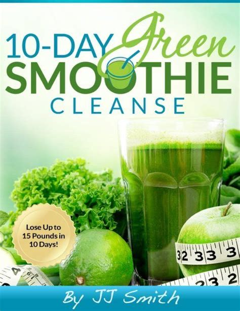 10 Day Smoothie Detox Book by 1000 Ideas About Smoothie Cleanse On Detox