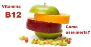 vitamina b12 alimenti vegetali cos 232 la vitamina b12 carenza alimenti consigliati e