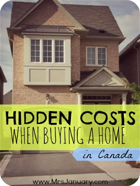 what are the costs when buying a house hidden costs when buying a home in canada