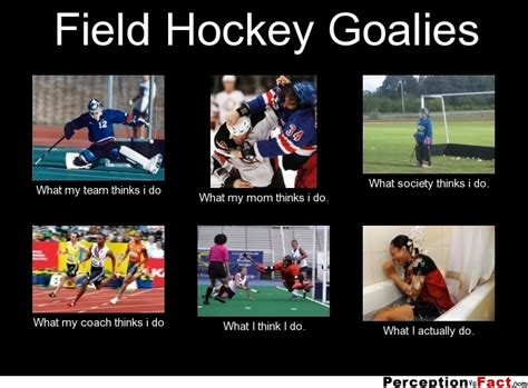Hockey Goalie Memes - field hockey goalie quotes