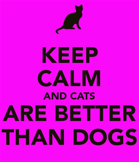 keep calm and cats are better than dogs keep calm and carry on image generator