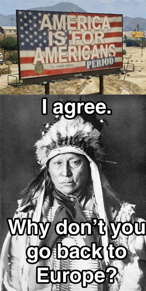 Native American Memes - america is for americans period weknowmemes