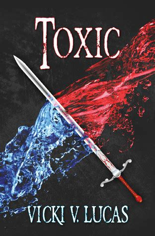 Toxic A Novel Of Suspense toxic by vicki v lucas reviews discussion bookclubs