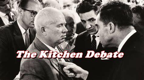 Kitchen Debate Between Nixon And Khrushchev by History Brief The Kitchen Debate