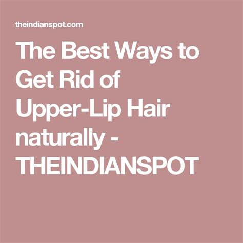 7 Ways To Get Rid Of Hair by 1000 Ideas About Lip Hair On Lip