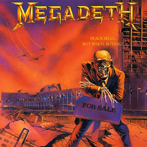 Buying Artwork peace sells but who s buying megadeth listen and