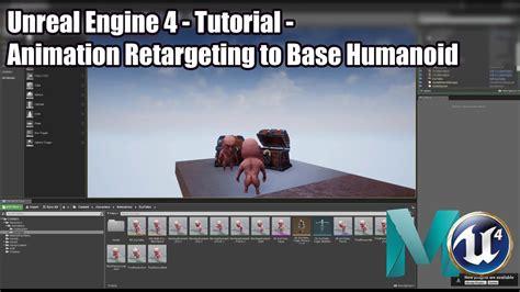 udk 4 tutorial unreal engine 4 tutorial animation retargeting to base