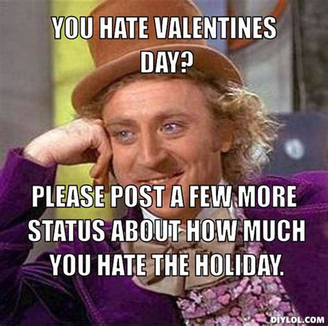 Valentines Day Funny Memes - you hate valentines day pictures photos and images for