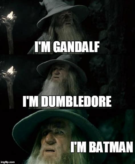 Gandalf Meme - confused gandalf meme imgflip