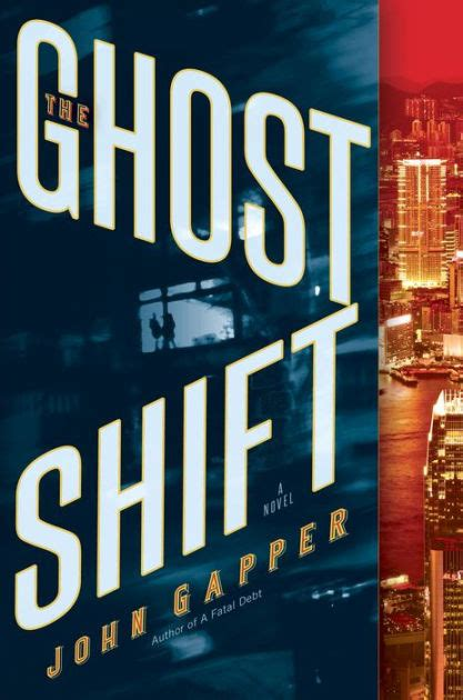 The Ghost A Novel P S the ghost shift a novel by gapper hardcover