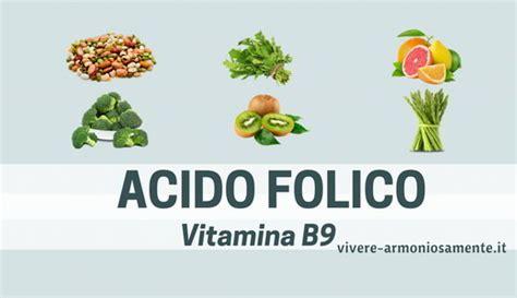vitamina b9 alimenti acido folico a cosa serve sintomi da carenza e assunzione