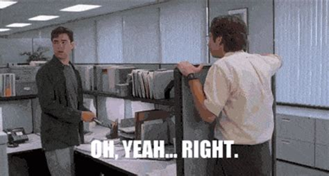 Office Space Yeah Gif Giphy Gif