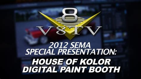 2012 sema v8tv coverage house of kolor digital paintbooth 3d