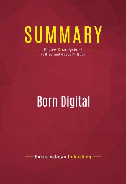 born digital ebook summary of born digital understanding the first