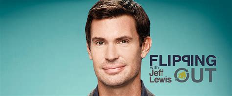 flipping out catching up with jeff lewis from flipping out on bravo