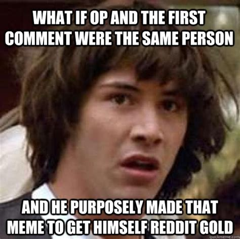 Op Meme - what if op and the first comment were the same person and