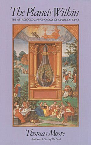 libro the planets libro planets within the astrological psychology of marsilio ficino di thomas moore