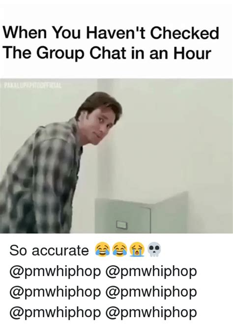 Chat Meme - when you haven t checked the group chat in an hour so accurate group chat meme on sizzle