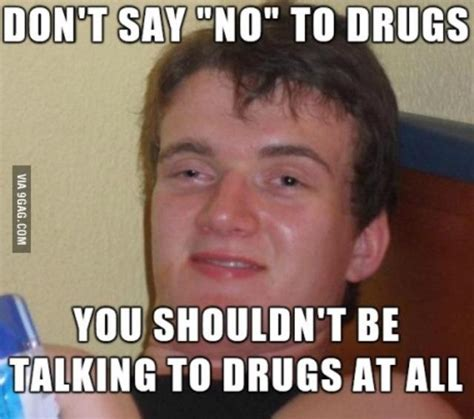 Say No To Drugs Meme - claims to combat drugs in ireland funny terrorist meme image
