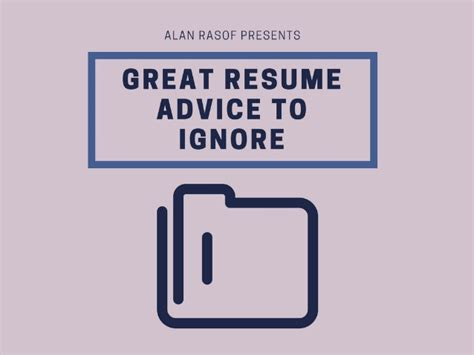 Resume Advice by Great Resume Advice To Ignore