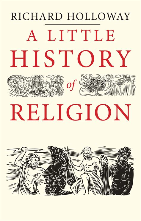a little history of a little history of religion by richard holloway