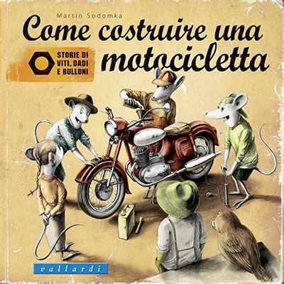 testo motocicletta come costruire una motocicletta le letture di biblioragazzi