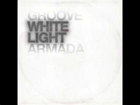 groove armada history groove armada history white light version