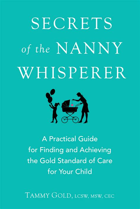 the nanny a single books secrets of the nanny whisperer by tammy gold wamc