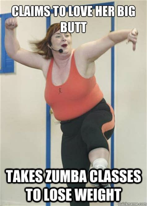Big Ass Memes - fat zumba instructor memes quickmeme