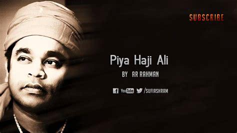 ar rahman coke studio mp3 download piya haji ali hd song download atif aslem mp3 5 16 mb